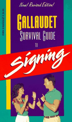 The Gallaudet Survival Guide to Signing093032384X