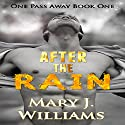 After the Rain: One Pass Away, Book 1 Audiobook by Mary J. Williams Narrated by Janice B. Moss