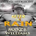 After the Rain: One Pass Away, Book 1 | Mary J. Williams
