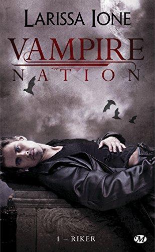 Larissa Ione - Riker: Vampire Nation, T1