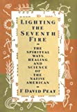 Image of Lighting the Seventh Fire: The Spiritual Ways, Healing, and Science of the Native American