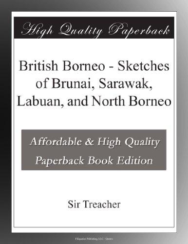Brunai, Sarawak, Labuan, and North Borneo