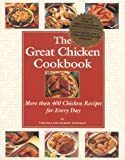 The Great Chicken Cookbook; More Than 400 Chicken Recipes for Every Day