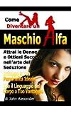 Come Diventare un Maschio Dominante (Italian Edition)