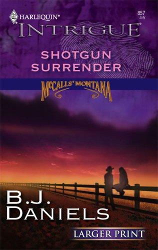 Shotgun Surrender : Mccalls Montana, B. J. DANIELS