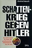 Schattenkrieg gegen Hitler: Das Dritte Reich im Visier der amerikanischen Geheimdienste 1941-1945 (German Edition) (3421051968) by Mauch, Christof