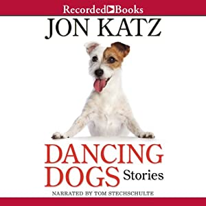 Dancing Dogs: Stories | [Jon Katz]