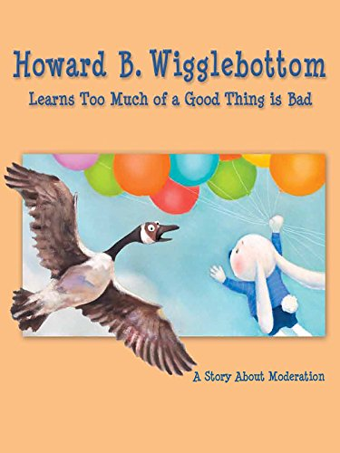 Howard B. Wigglebottom Learns Too Much of a Good Thing is Bad: A  Story About Moderation