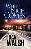 When Night Comes - Dan Walsh