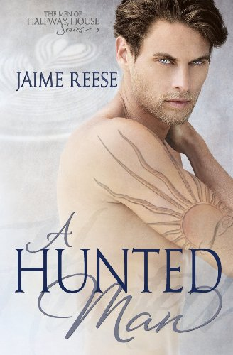 A Hunted Man (The Men Of Halfway House) (Volume 2)