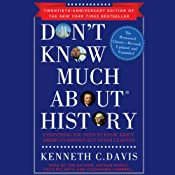 Don't Know Much About History, Anniversary Edition: Everything You Need to Know about American History but Never Learned | [Kenneth C. Davis]