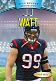 JJ Watt (Blue Banner Biography)
