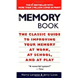 The Memory Book: The Classic Guide to Improving Your Memory at Work, at School, and at Playby Harry Lorayne
