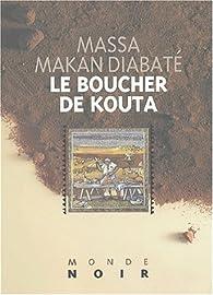 Le boucher de Kouta par Massa Makan Diabat�