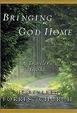 Bringing God Home : A Traveler's Guide