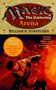 Arena (Magic - The Gathering, No. 1) by William R. Forstchen