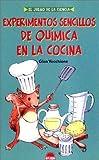 img - for Experimentos sencillos de quimica en la cocina / Simple Experiments in Chemistry in the Kitchen (Juego de La Ciencia) (Spanish Edition) book / textbook / text book