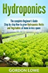Hydroponics : The Complete Beginner's...