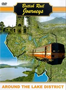 British Rail Journeys: Around The Lake District [DVD]