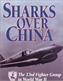 img - for Sharks over China: The 23rd Fighter Group in World War II book / textbook / text book