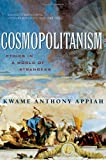 Cosmopolitanism: Ethics in a World of Strangers (Issues of Our Time) (039332933X) by Kwame Anthony Appiah
