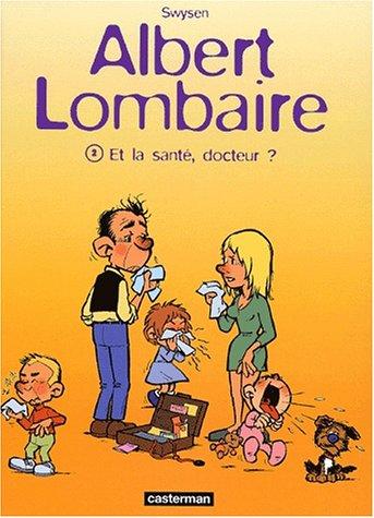 Albert Lombaire. 2, Et la santé, docteur?