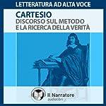 Discorso sul metodo e la ricerca della verita' | René Descartes