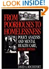 From Poorhouses to Homelessness: Policy Analysis and Mental Health Care