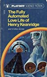 img - for The Fully Automated Love Life of Henry Keanridge book / textbook / text book