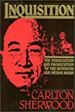 Inquisition: The Persecution and Prosecution of the Reverend Sun Myung Moon