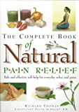 img - for The Complete Book of Natural Pain Relief: Safe and Effective Self-help for Everyday Aches and Pains book / textbook / text book