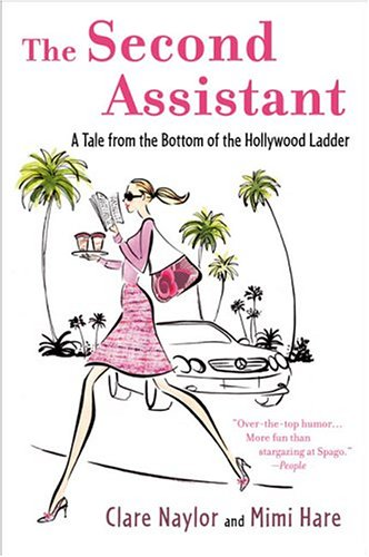 Image for The Second Assistant: A Tale from the Bottom of the Hollywood Ladder