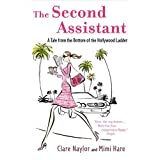 The Second Assistant: A Tale from the Bottom of the Hollywood Ladderby Mimi Hare