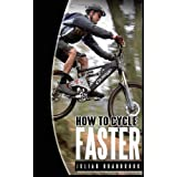 How To Cycle Faster: Run Cycle Swim: 2by Julian Bradbrook