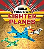 Sterling Publishing Build The Own Fighter Planes