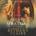 Love Beyond Measure: A Scottish, Time-Traveling Romance, Morna's Legacy Series, Book 4 Audiobook by Bethany Claire Narrated by Lily Collingwood