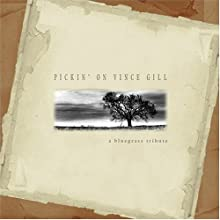 Pickin' on Vince Gill: A Bluegrass Tribute
