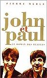 echange, troc Pierre Merle - John et Paul, le roman des Beatles