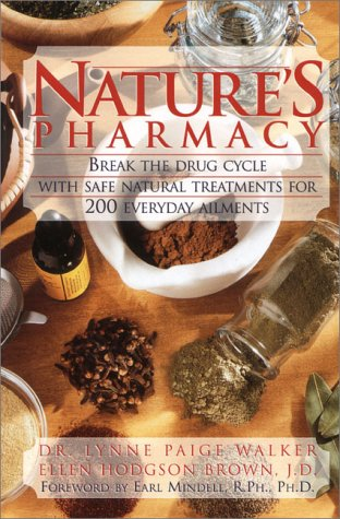 The Natures Pharmacy: Break the Drug Cycle with Safe, Natural Alternative Treatments for over 200 Common Health Conditions
