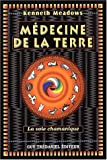 echange, troc Kenneth Meadows - Médecine de la Terre : La Voie chamanique