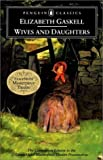 Wives and Daughters (Penguin Classics) (014243700X) by Elizabeth Gaskell