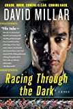 David Millar Racing Through the Dark: Crash. Burn. Coming Clean. Coming Back.