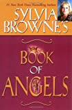 Sylvia Browne's Book of Angels (140190193X) by Browne, Sylvia
