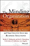 img - for The Minding Organization: Bring the Future to the Present and Turn Creative Ideas into Business Solutions book / textbook / text book