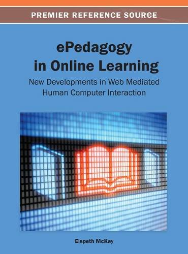 ePedagogy in Online Learning: New Developments in Web Mediated Human Computer Interaction
