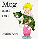 Mog and Me (Mog the Cat Board Books) (0001384163) by Kerr, Judith