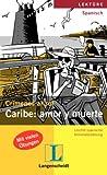 Caribe: amor y muerte: Crimenes al sol / Leichte spanische Kriminalerzählung - Mónica Hagedorn Castro-Pelaez