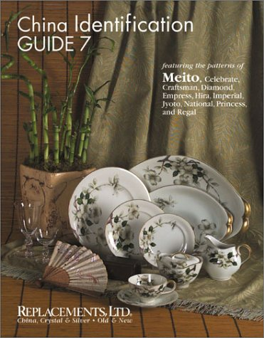 China Identification Guide 7: Meito, Celebrate, Diamond, Empress, Hira, Imperial, Jyoto, National, Princess, and Regal Jyoto China Japan