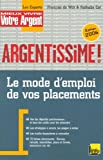 echange, troc François de Witt, Nathalie Cot - Argentissime : Le mode d'emploi de vos placements