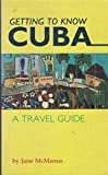 Getting to Know Cuba: A Travel Guide